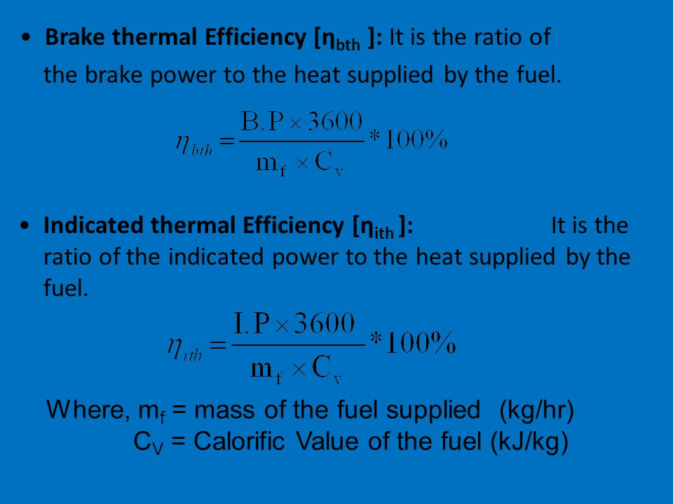 Brake thermal Efficiency [ηbth ]: It is the ratio of